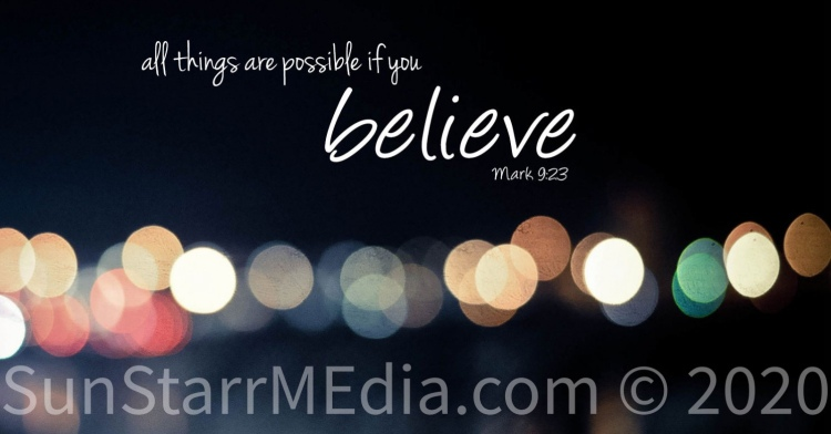 All things are possible when you believe.