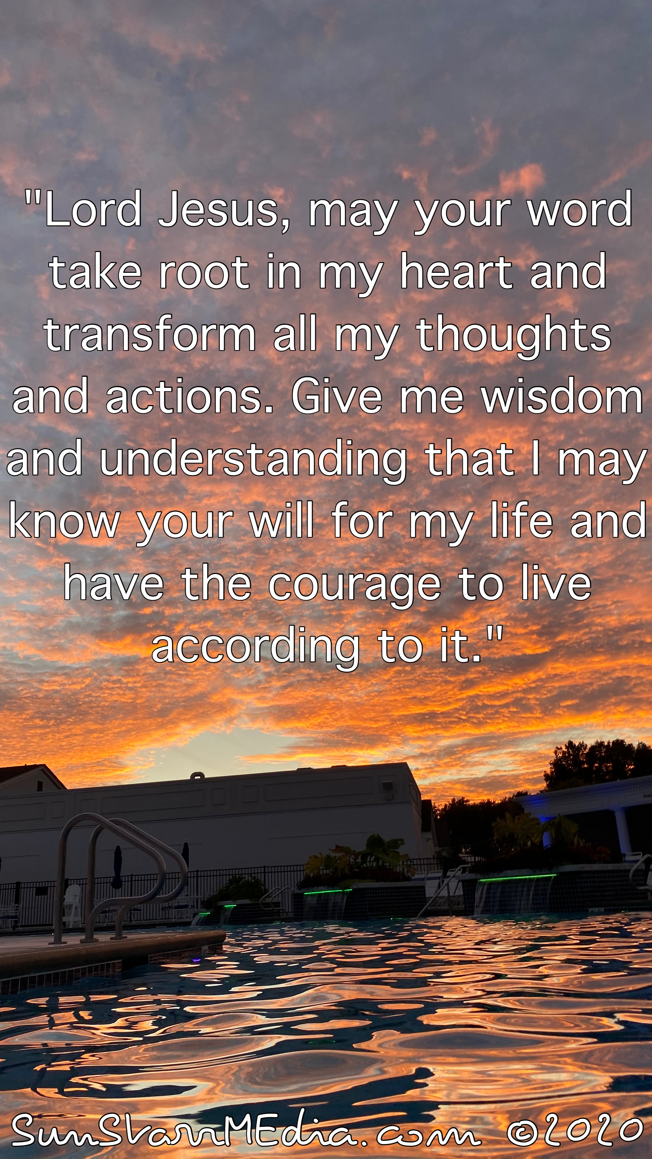 """""""Lord Jesus, may your word take root in my heart and transform all my thoughts and actions. Give me wisdom and understanding that I may know your will for my life and have the courage to live according to it."""""""